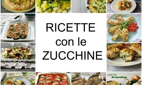 ZUCCHINE DALL'ANTIPASTO AL DOLCE