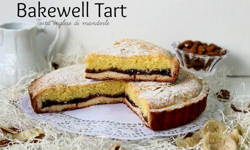 BAKEWELL TART torta inglese alle mandorle