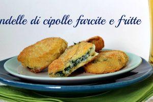 RONDELLE DI CIPOLLE FARCITE E FRITTE