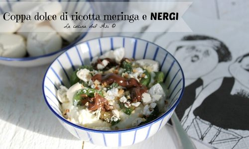 COPPA DOLCE DI RICOTTA MERINGA E NERGI