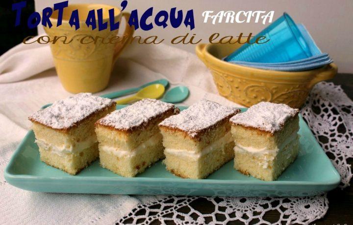TORTA ALL'ACQUA CON CREMA DI LATTE