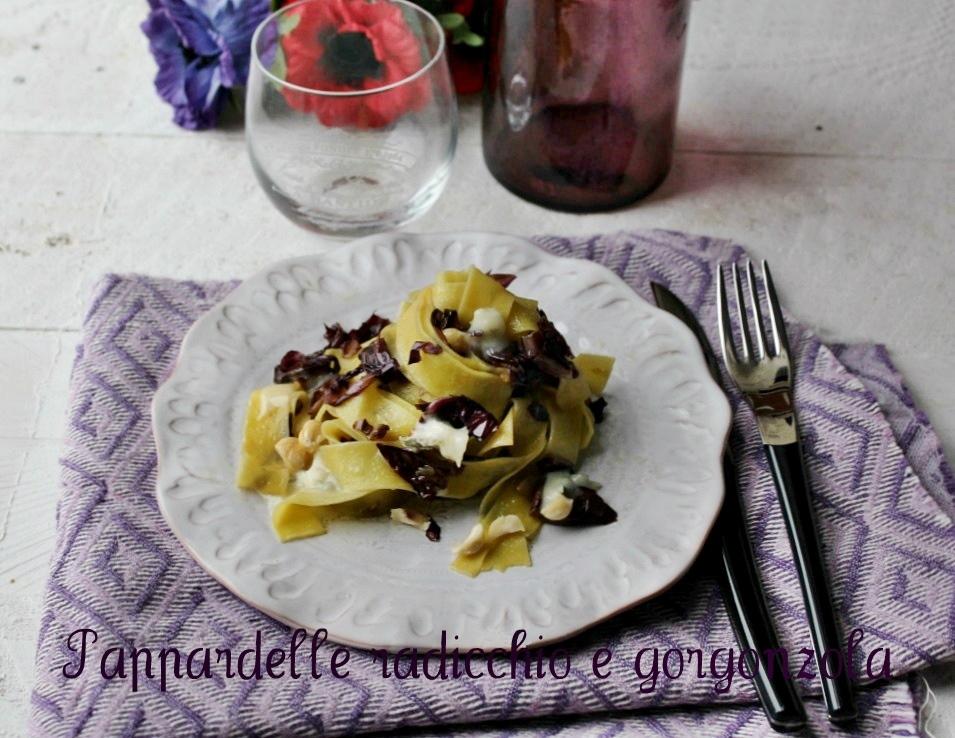 pappardelle radicchio e gorgonzola