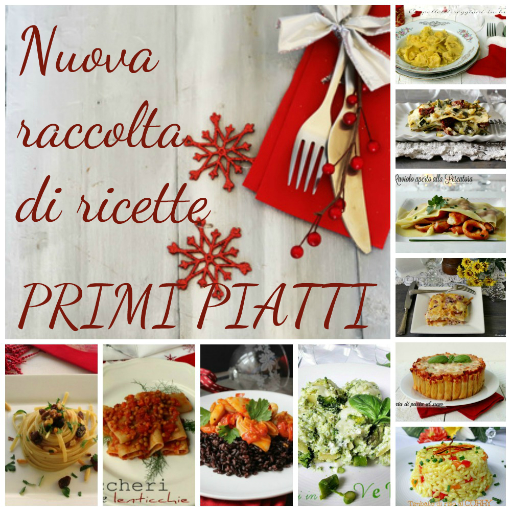Ricette primi piatti raccolta preparazioni di primi piatti for Ricette italiane primi piatti
