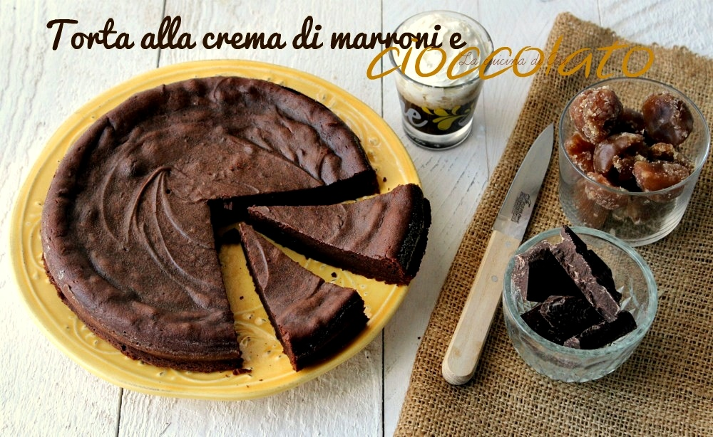 torta alla crema di marroni e cioccolato