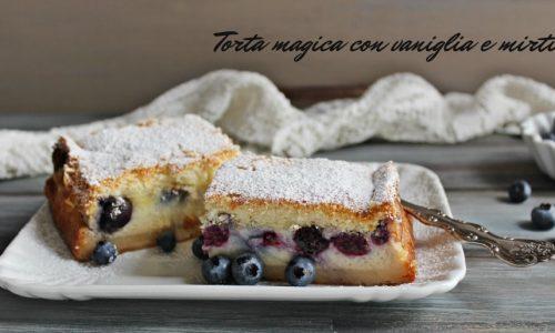 TORTA MAGICA CON  VANIGLIA E MIRTILLI