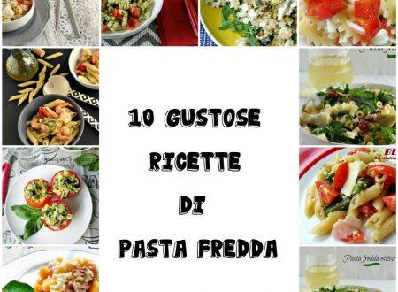 10 GUSTOSE RICETTE DI PASTA FREDDA