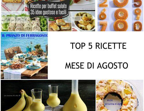 TOP 5 RICETTE MESE DI AGOSTO