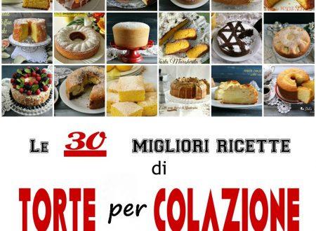 LE 30 MIGLIORI RICETTE DI TORTE PER COLAZIONE