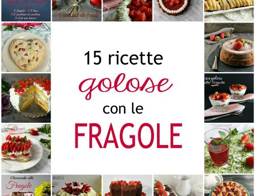 15 ricette golose con le fragole