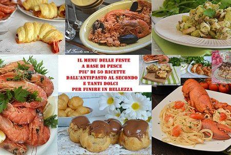 Menù delle feste a base di pesce dall'antipasto al secondo e tanti dolci
