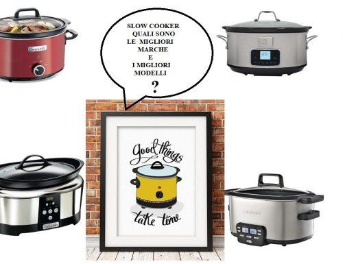 Cottura a bassa temperatura SLOW COOKER – Quali sono le migliori marche