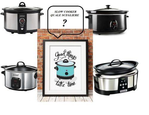 Cottura a bassa temperatura SLOW COOKER – Quale scegliere