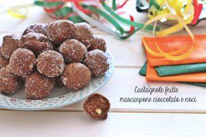 Castagnole fritte mascarpone cioccolato e noci