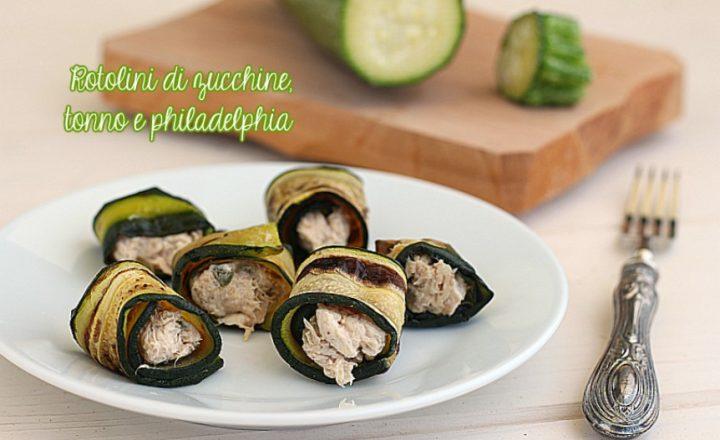 Involtini finger food zucchine tonno e philadelphia
