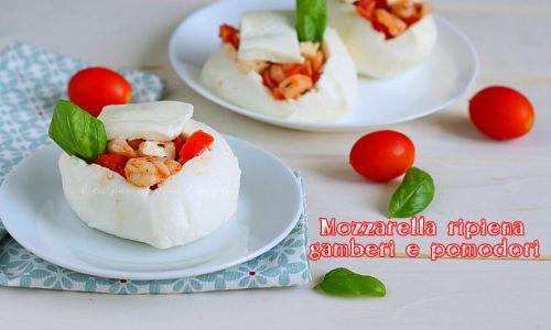 Mozzarella ripiena gamberi e pomodoro