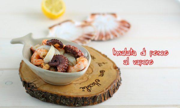Insalata di pesce al vapore con polpo, cozze, gamberi e seppie