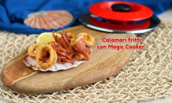 Calamari fritti con Magic Cooker