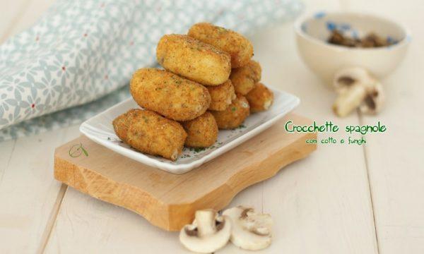 crocchette spagnole con prosciutto e funghi