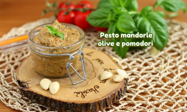 Pesto mandorle olive e pomodori