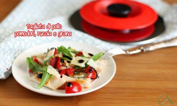 Tagliata di pollo rucola e grana con Magic Cooker