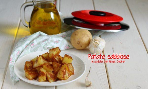 Patate sabbiose con Magic Cooker