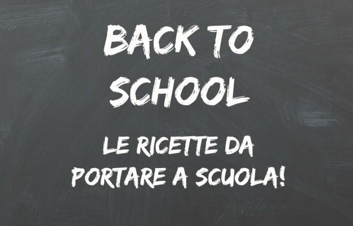 Back to school: le ricette per la scuola!