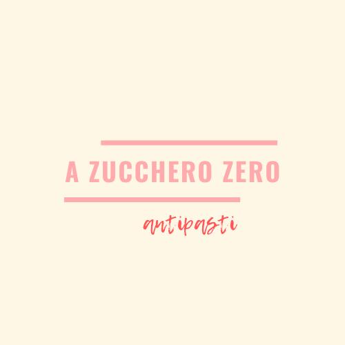 a zucchero zero_antipasti