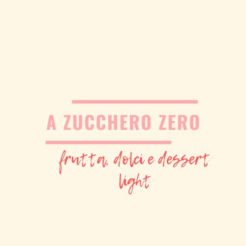 a zucchero zero_frutta, dolci e dessert light
