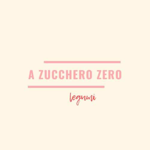 a zucchero zero_legumi
