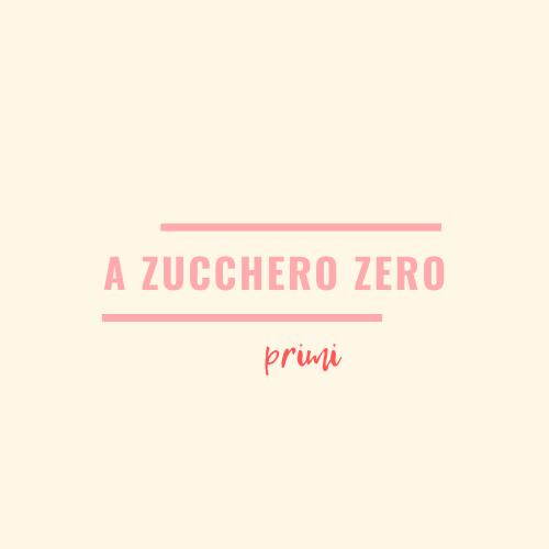 a zucchero zero_primi