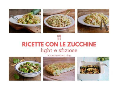 Ricette con zucchine light e sfiziose