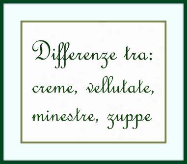 differenza tra: creme, vellutate, minestre, zuppe