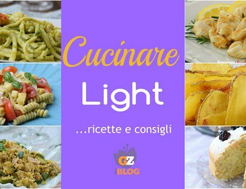 CUCINARE LIGHT – trucchetti e consigli per rendere più leggero ogni piatto