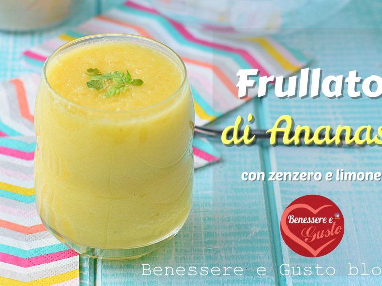 Frullato di ananas con zenzero e limone