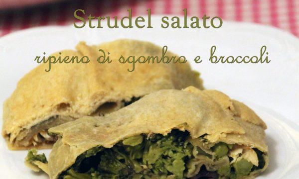 Strudel salato ripieno di sgombro e broccoli