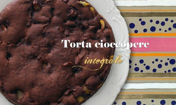 Torta cioccopere integrale