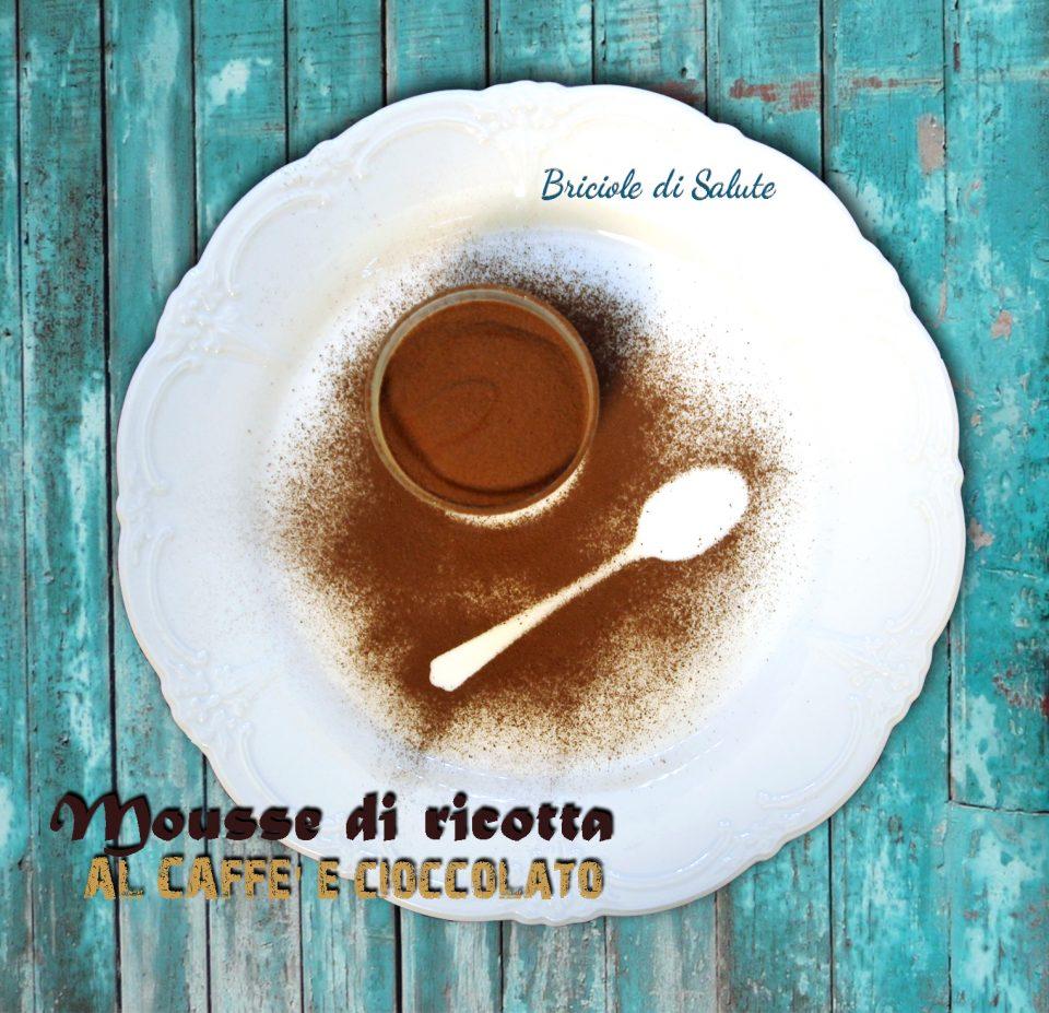 Mousse di ricotta al caffè e cioccolato