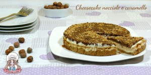 Cheesecake nocciole e caramello