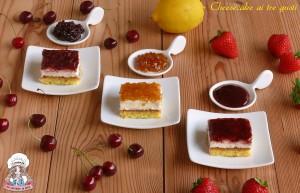 Cheesecake ai tre gusti