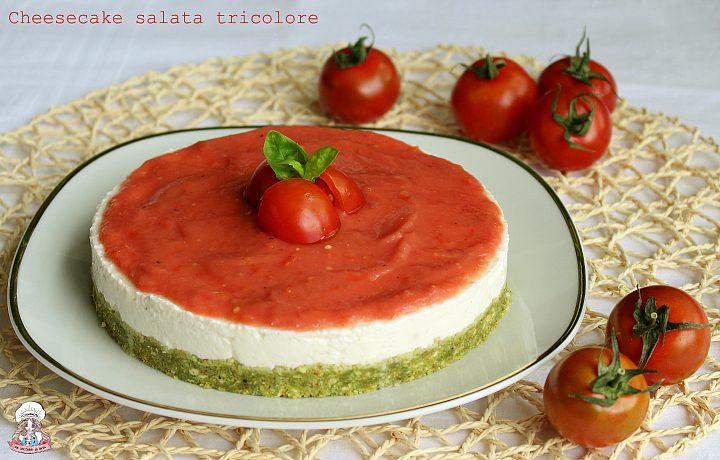 Cheesecake salata tricolore ricetta senza cottura