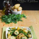 Patatine novelle al forno con fagiolini e prezzemolo