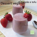 Dessert vegano di fragole e tofu