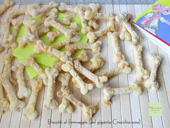 biscotti al formaggio del gigante Crocchia-ossa