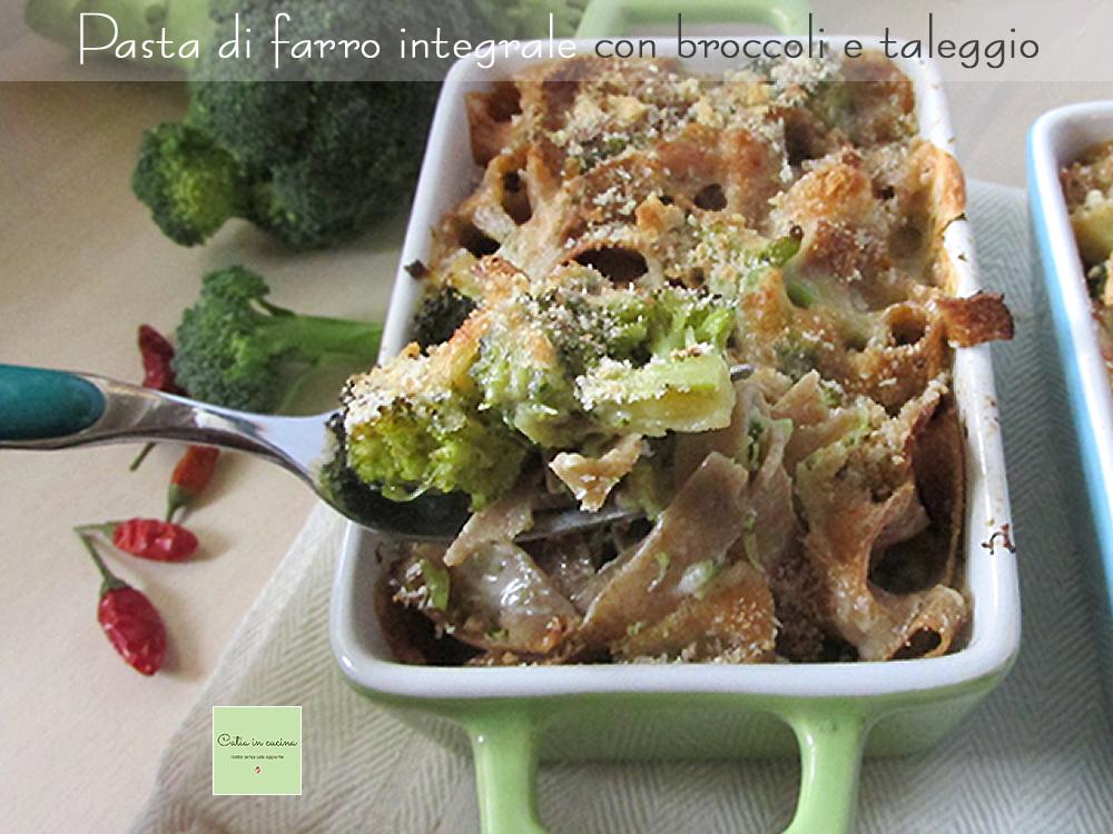 pasta di farro integrale con broccoli e taleggio