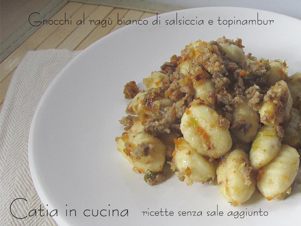 Ricetta Sugo Bianco Per Gnocchi.Gnocchi Al Ragu Bianco Salsiccia E Topinambur Catia In Cucina