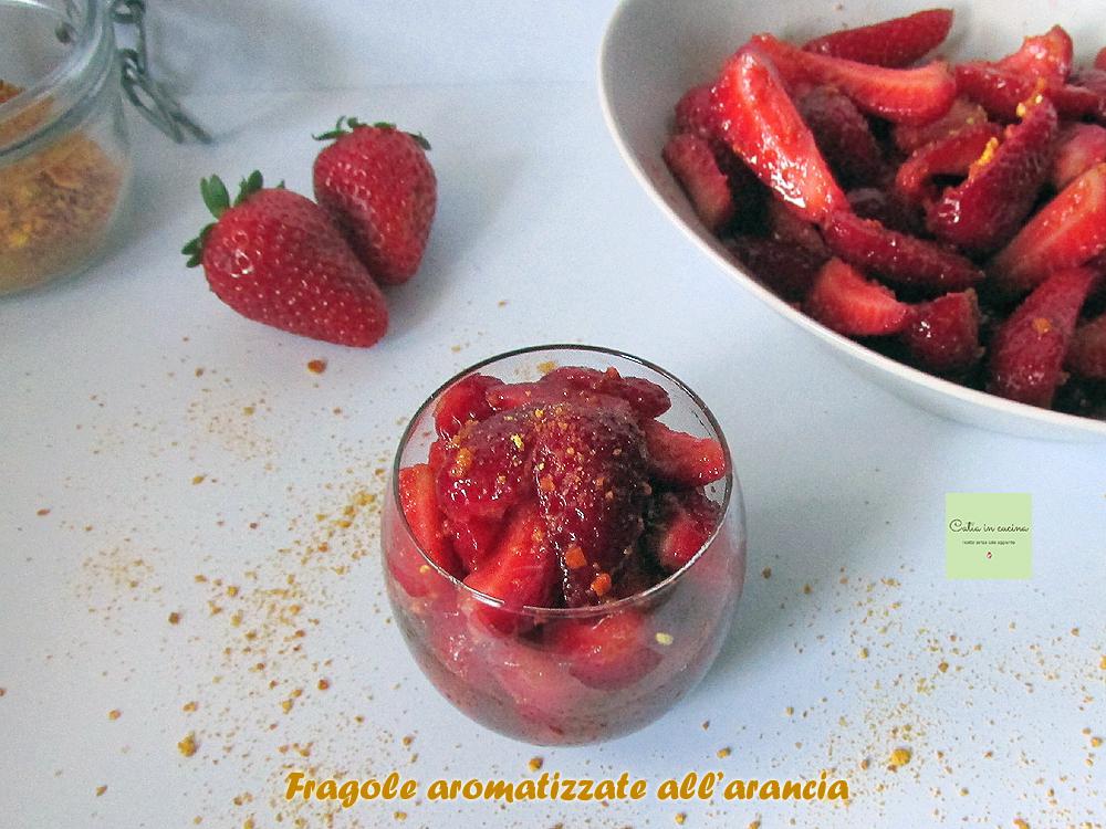 fragole aromatizzate all'arancia new