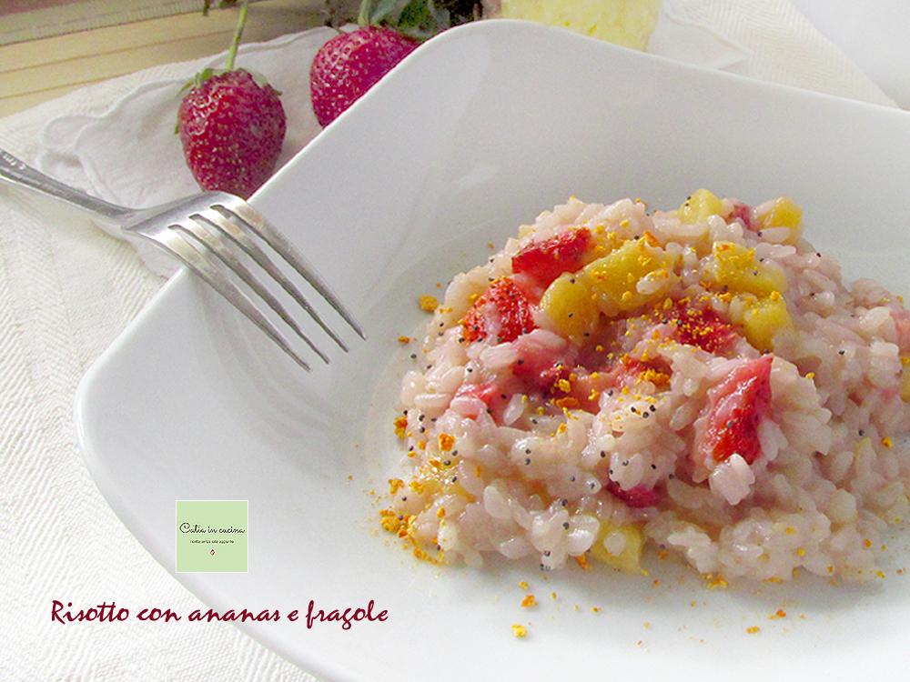 risotto con ananas e fragole