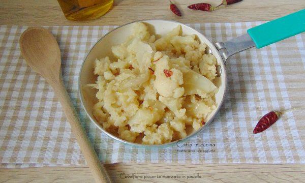 Cavolfiore ripassato in aglio olio e peperoncino