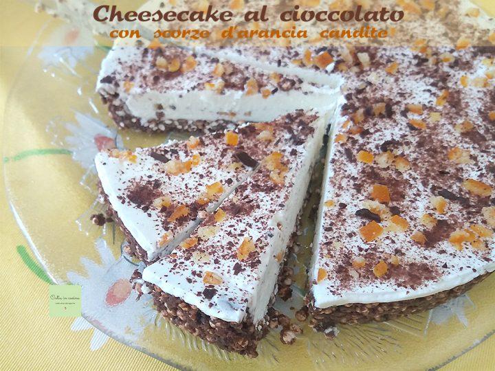cheesecake cioccolato e canditi fette