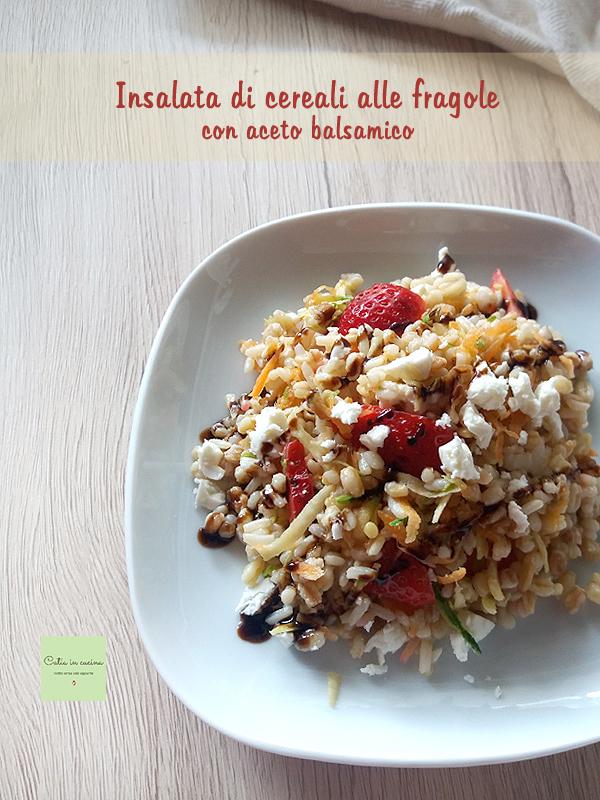 insalata di cereali alle fragole con aceto balsamico v